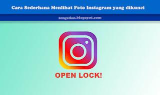 Cara Sederhana Menlihat Foto Instagram yang dikunci