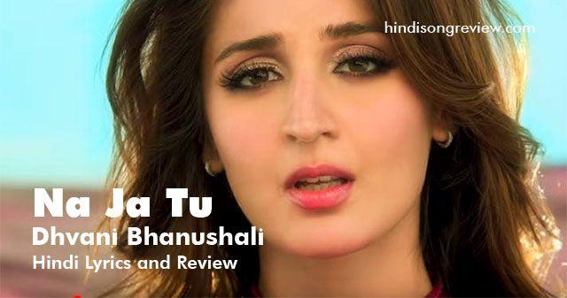 Na Ja Tu (Dhvani Bhanushali & Shashwat Singh)