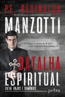 Batalha Espiritual Pe. Reginaldo Manzotti
