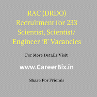 RAC (DRDO) Recruitment for 233 Scientist, Scientist/ Engineer 'B' Vacancies