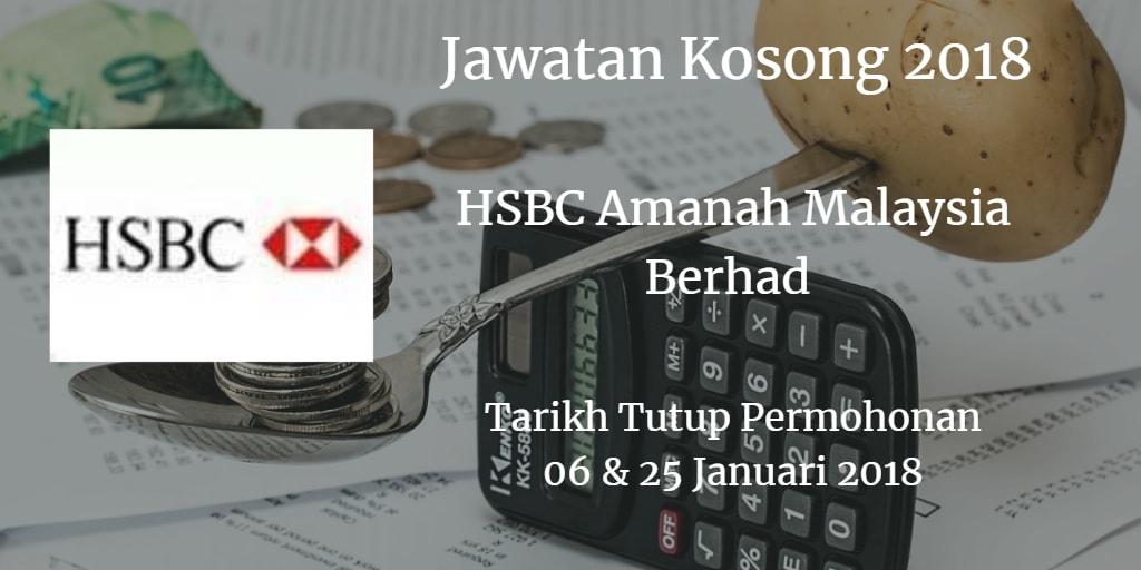 Jawatan Kosong  HSBC Amanah Malaysia Berhad 06 & 25 Januari 2018