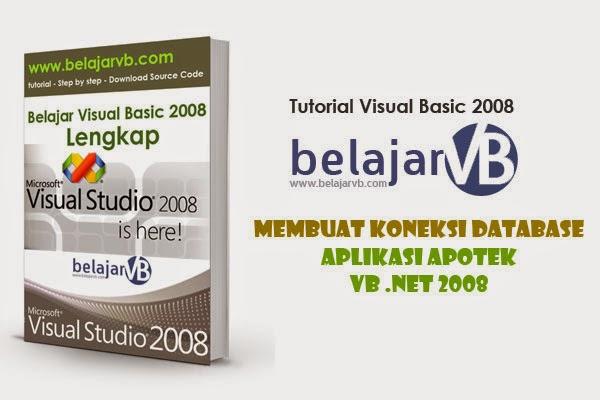Membuat Koneksi Database Aplikasi Apotek | VB .NET 2008