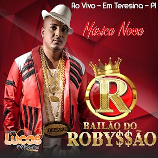BAILÃO DO ROBYSSÃO – AO VIVO EM TERESINA –PI - NO DIPLOMA BAR 06.05.2017