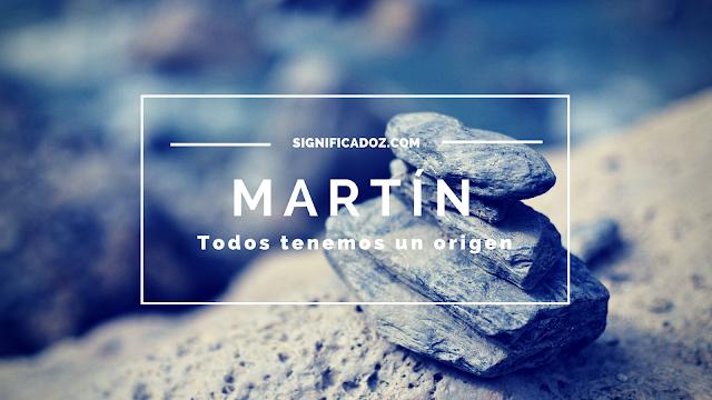 Significado y Origen del Nombre Martín ¿Que Significa?