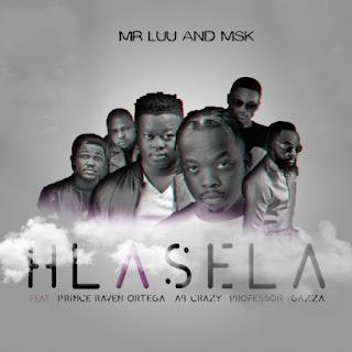 Mr Luu & MSK – Hlasela (feat. Professor, Ab Crazy, Prince Raven Ortega & Gazza)