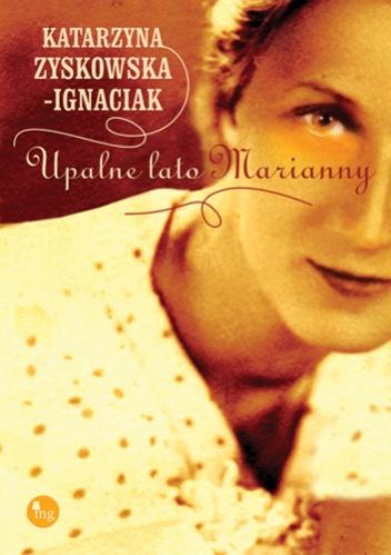 Upalne lato Marianny - Katarzyna Zyskowska-Ignaciak