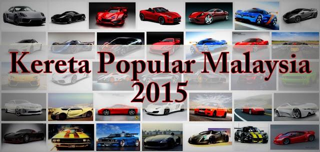 10 Kereta Paling Popular Di Malaysia 2015