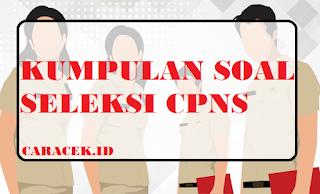 Download Kumpulan Soal Seleksi CPNS Terbaru, SEMANGAT CPNS!