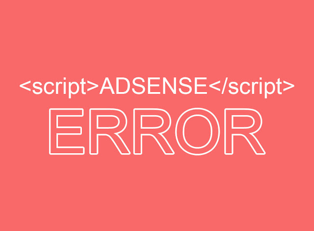 Cara Mengatasi Error Saat Memasang Kode Google Adsense di Blog