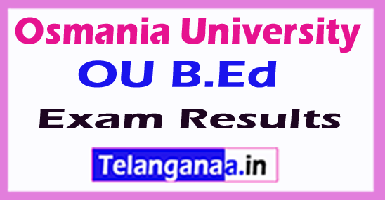 Osmania University OU B.Ed Exam Results 2018