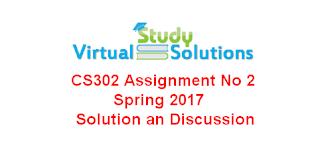 CS302 Assignment No 2 Solution Spring 2017