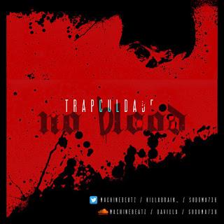 Trapculdade - No Blood ( Prod By Machinebeatz )