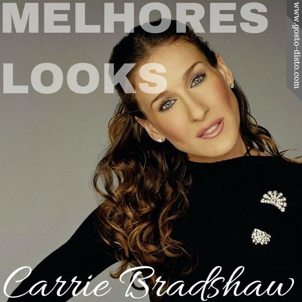 Os melhores looks de Carrie Bradshaw continuam atuais