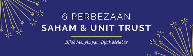 6 Perbezaan Pelaburan Saham Dan Unit Trust