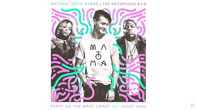 Matoma, Faith Evans & The Notorious B.I.G. - Party On The West Coast ft. Snoop Dogg