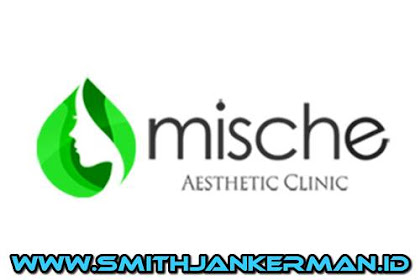 Lowongan Kerja Mische Aesthetic Clinic Pekanbaru Februari 2018
