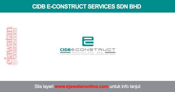 Cidb E Construct Services Sdn Bhd 31 Mei 2017 Jawatan Kosong 2020