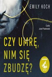 http://lubimyczytac.pl/ksiazka/4853335/czy-umre-nim-sie-zbudze