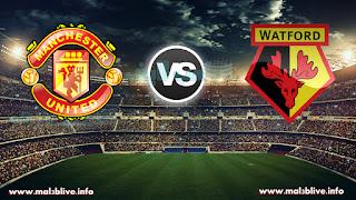 مشاهدة مباراة مانشستر يونايتد وواتفورد Watford Vs Manchester United بث أون لاين بتاريخ 28-11-2017 الدوري الانجليزي