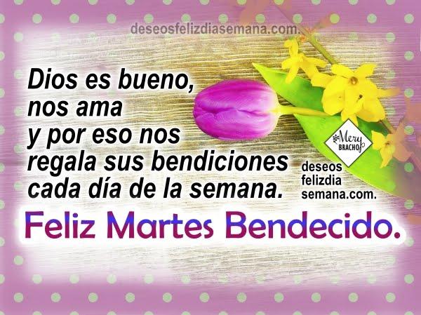 http://www.deseosfelizdiasemana.com/2017/07/feliz-martes-frases-bonitas-con-imagenes.html