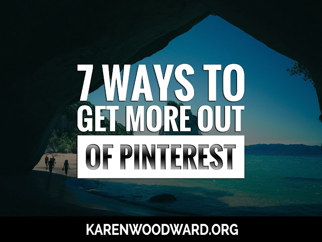 7 Ways To Get More Out Of Pinterest