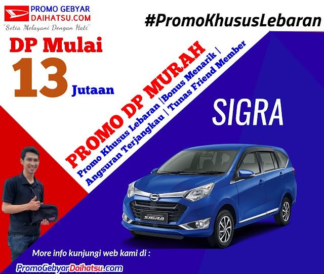 Promo Daihatsu Sigra Dp Murah Bulan Juni Spesial Lebaran 2017