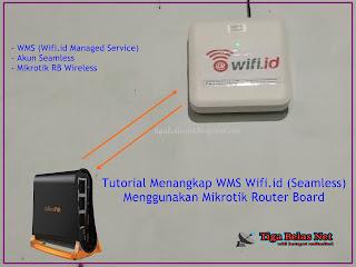 Tutorial Menangkap Wms Wifi Id Seamless Menggunakan Mikrotik Router Board