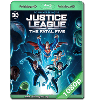 JUSTICE LEAGUE VS. THE FATAL FIVE (2019) WEB-DL 1080P HD MKV ESPAÑOL LATINO