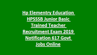 Hp Elementry Education HPSSSB Junior Basic Trained Teacher Recruitment Exam 2019 Notification 617 Govt Jobs Online