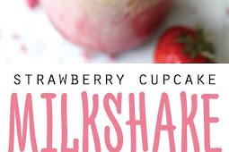 STRAWBERRY CUPCAKE MILKSHAKE