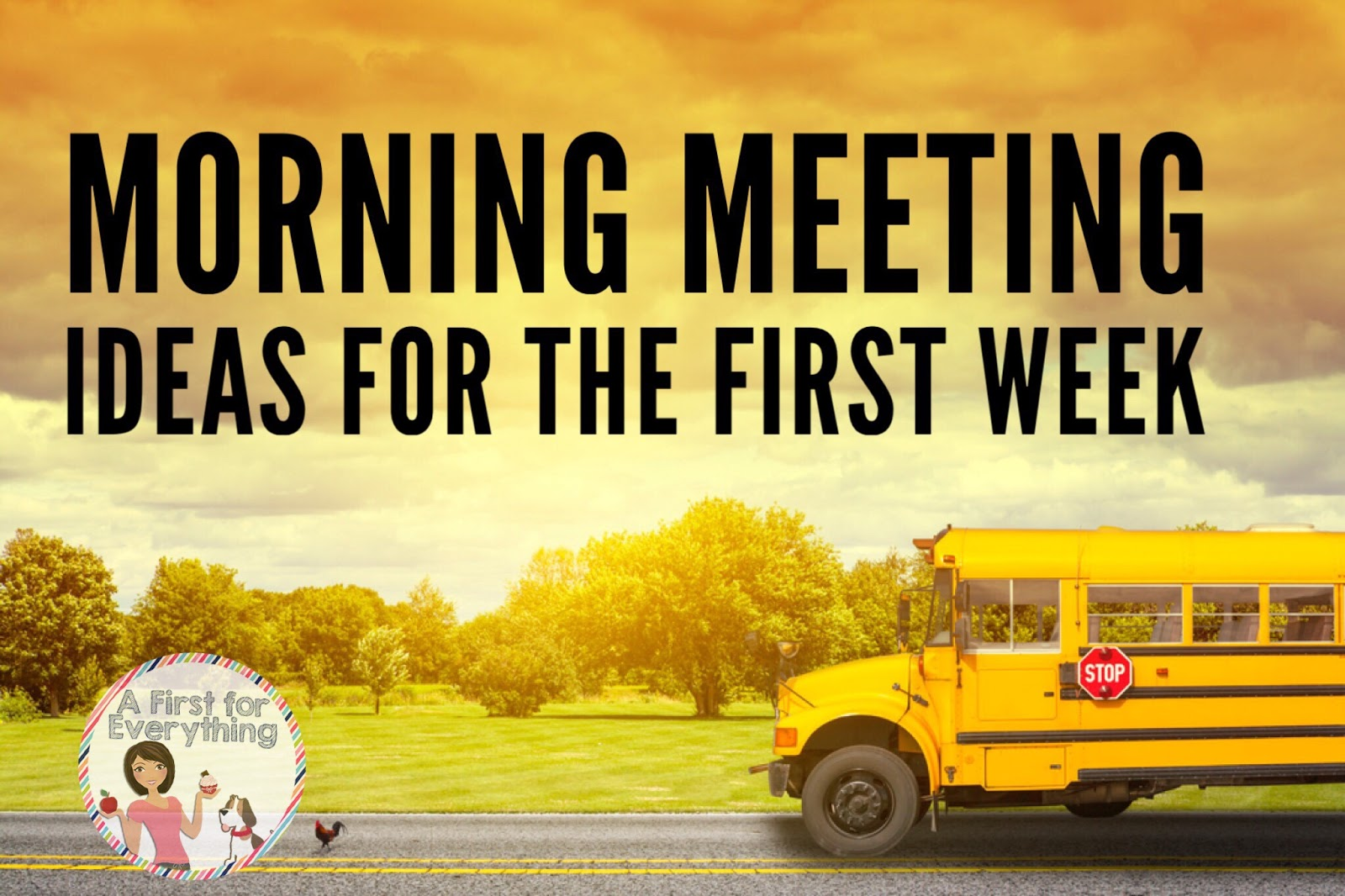 A first for everything august 2017 over 20 ideas for morning meeting for kindergarten and first grade the first week of school m4hsunfo