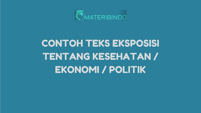 Contoh Teks Eksposisi SINGKAT Kesehatan / Ekonomi / Politik