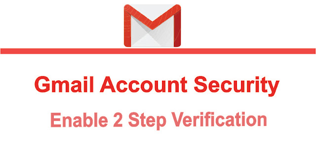 Enable 2 Step Verification in Google Gmail Account