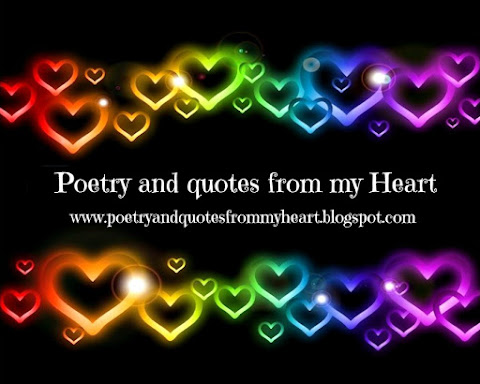 Poetry and quotes from my Heart