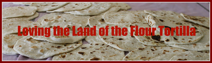 Loving the Land of the Flour Tortilla