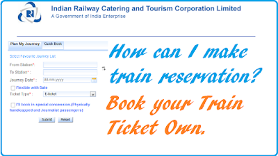 How To Make Indian Railway Train Ticket Online? | How can I make train reservation? by- rajtech.info