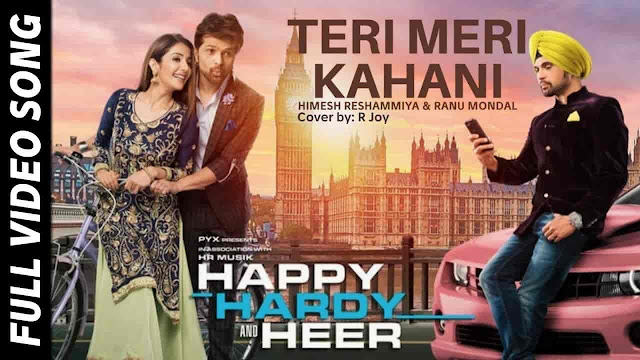 Teri Meri Kahani Lyrics - Happy Hardy And Heer | Ranu Mondal, Himesh Reshammiya
