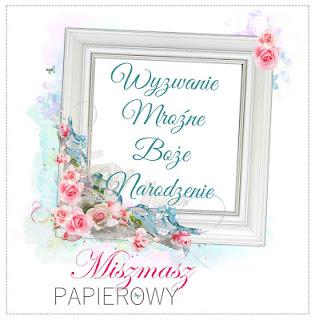 http://sklepmiszmaszpapierowy.blogspot.se/2016/11/wyzwanie-listopadowe-mrozne-swieta.html