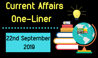 Current Affairs One-Liner: 22nd September 2019