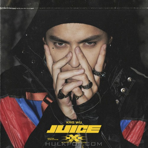 "Kris Wu – Juice (Music from the Motion Picture ""xXx: Return of Xander Cage"") – Single (ITUNES PLUS AAC M4A)"