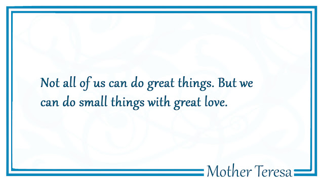 Not all of us can do great things Mother Teresa Quotes