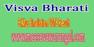 Visva Bharati B.Mus Finalistion 2016 Result