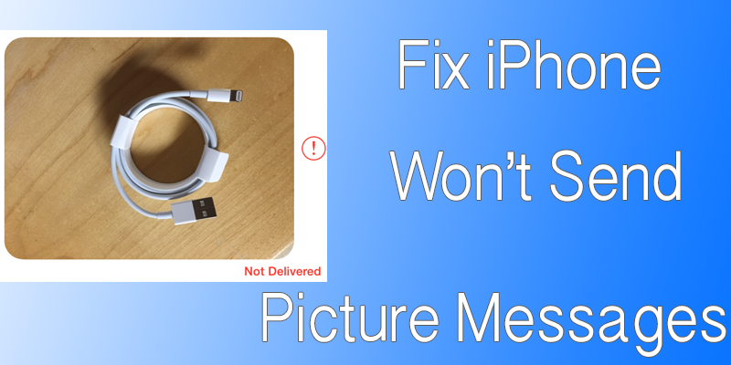 why wont my iphone send pictures how to fix iphone won t send picture messages 19665