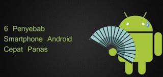 Penyebab utama yang membuat android mudah panas