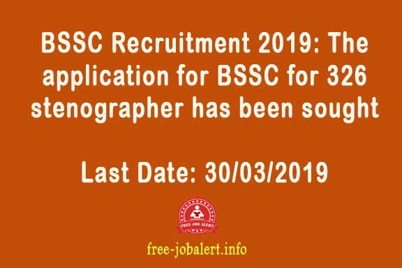 BSSC Recruitment 2019: The application for Bihar Staff Selection Commission for 326 stenographer has been sought