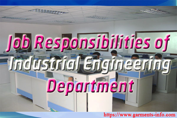 Job Responsibilities of IE | Duties and Responsibilities of Industrial Engineering Department | Garments-Info