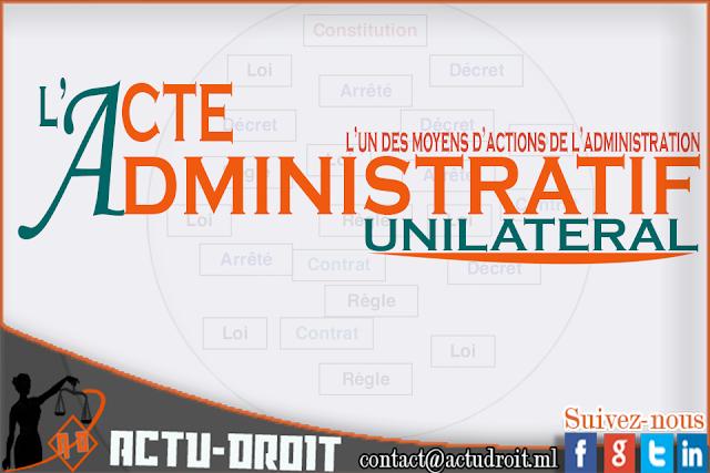 L'acte administratif unilatéral