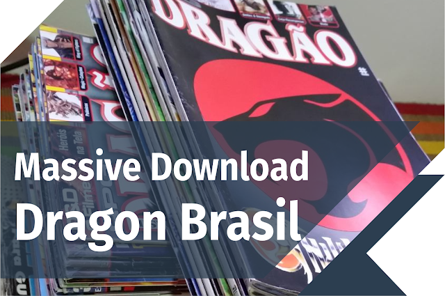 #Massive Download - Dragon Brasil