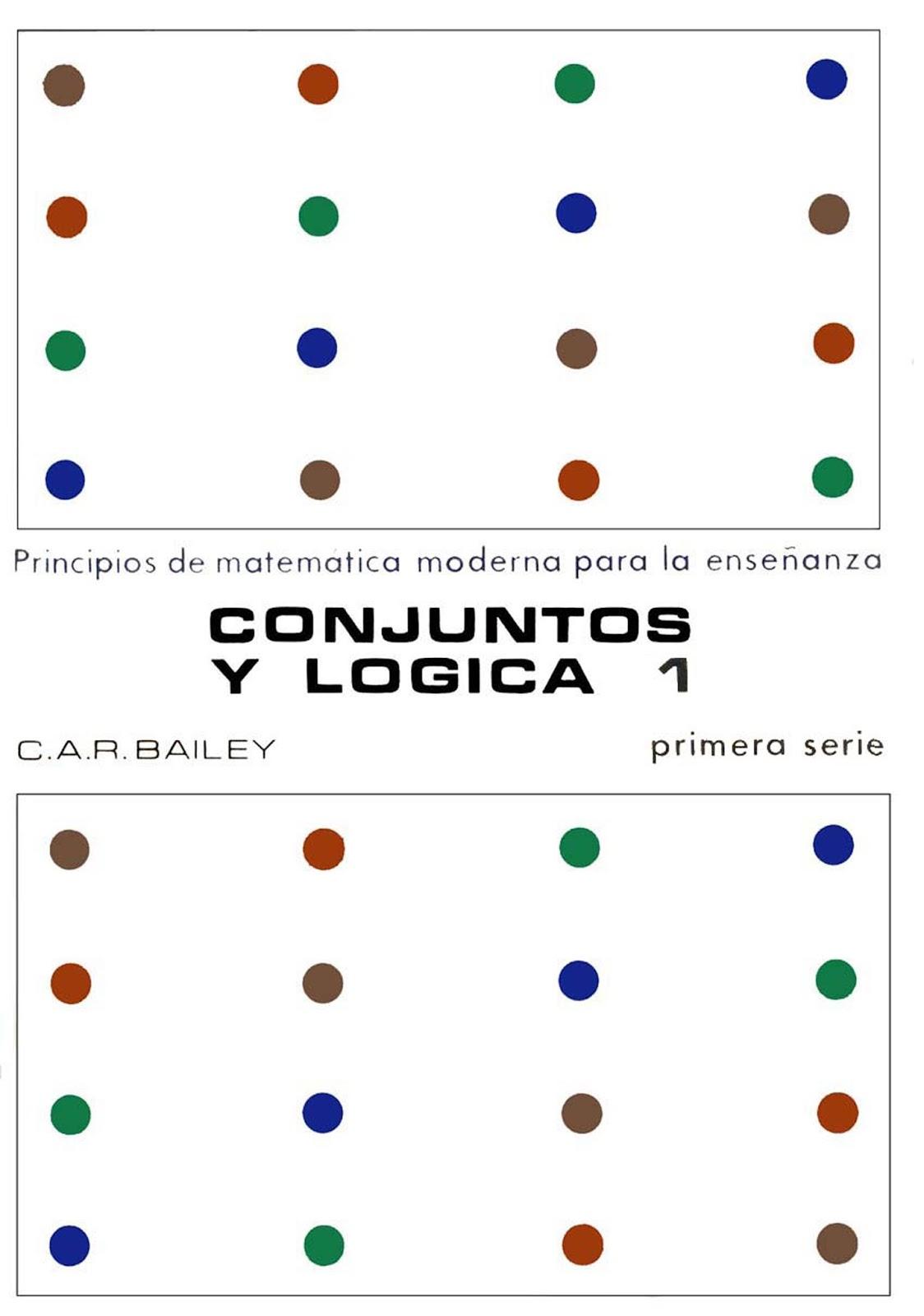 Conjuntos y Lógica 1 – C. A. R. Bailey