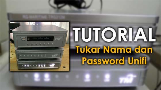 Tutorial Tukar ID dan Password Unifi